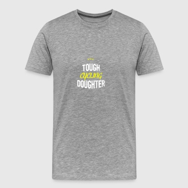 Distressed - TOUGH CYCLING DAUGHTER - Männer Premium T-Shirt
