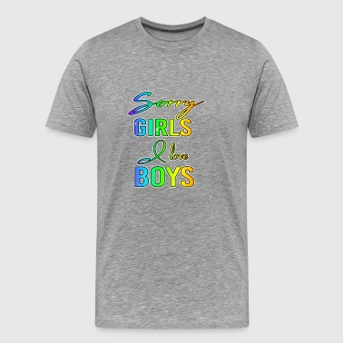Sorry Girls I Love Boys Gay Geschenk - Männer Premium T-Shirt