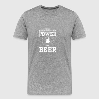 Never Underestimate The Power Of Beer Tee Shirt Gift - Men's Premium T-Shirt