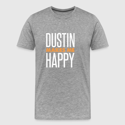 Dustin Makes Me Happy - Männer Premium T-Shirt