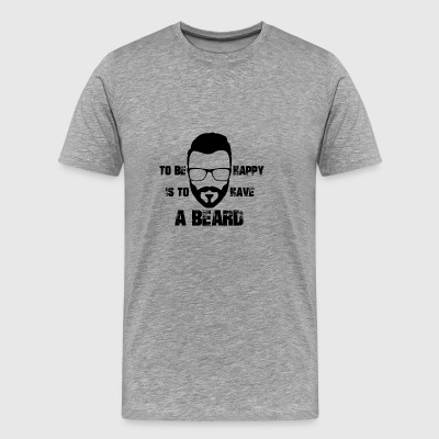 To be happy is to have a beard - Men's Premium T-Shirt