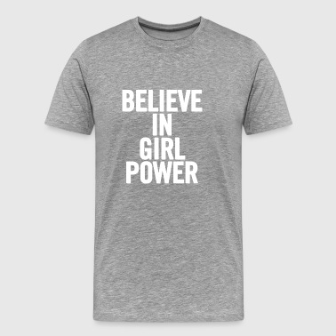 Believe In White Girl Power - Miesten premium t-paita