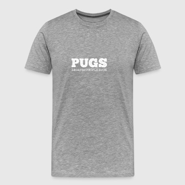 People Suck gift for Pug Lovers - Men's Premium T-Shirt