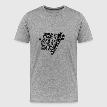 Build it Tune it Race it Break it Fix it - schwarz - Männer Premium T-Shirt