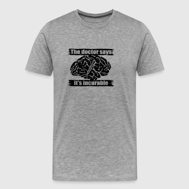 diagnosis doctor incurable diagnosis clarinet klar - Männer Premium T-Shirt