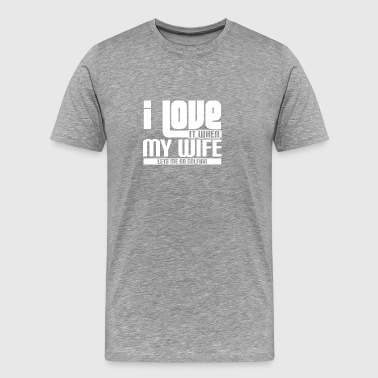 I LOVE it when my WIFE lets me go golfing - I LOVE - Men's Premium T-Shirt