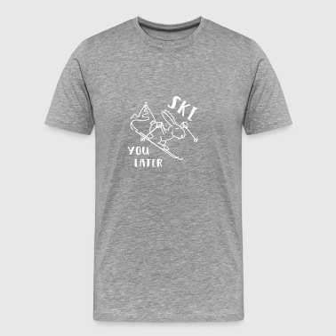 Ski You Later - snow hare ski slope funny - Men's Premium T-Shirt