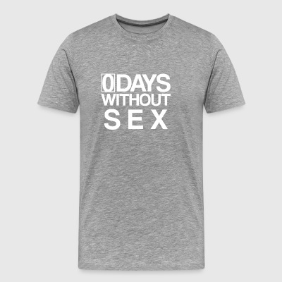 0 Days Without Sex Tage Ohne Sex Statement Life - Männer Premium T-Shirt