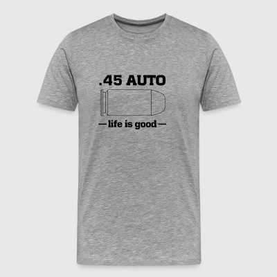 45 auto life is good - Men's Premium T-Shirt