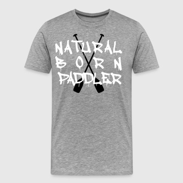 Natural Born Paddler Canoe - Men's Premium T-Shirt