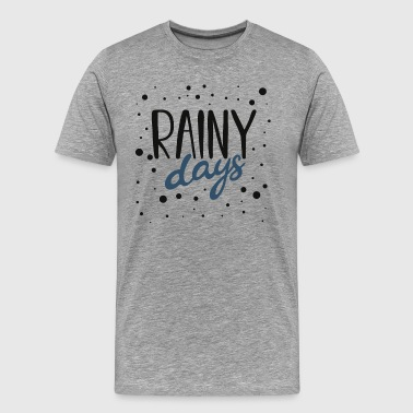 rainy days, regen, - Männer Premium T-Shirt