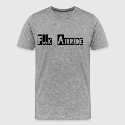 Fuck Airride, lowering, mechanic tuning - Men's Premium T-Shirt