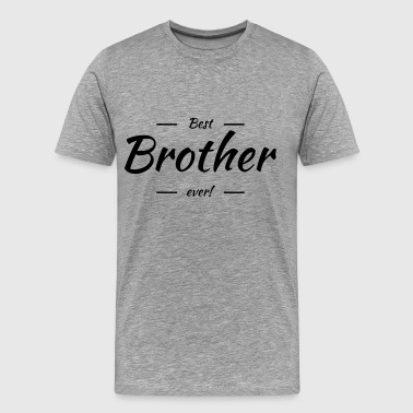 Best brother ever - Men's Premium T-Shirt