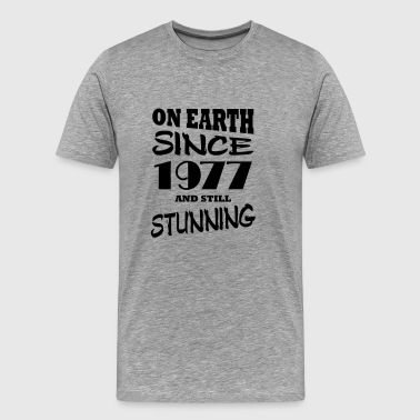 On earth since 1977 and still stunning - Men's Premium T-Shirt