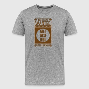 WANTED DEAD OR ALIVE - WILD WEST HERO Sepia - Men's Premium T-Shirt