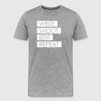 Write, Shoot, Edit, Repeat - Männer Premium T-Shirt