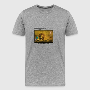 SAVANE it breaks you a lion I'm on the ass - Men's Premium T-Shirt