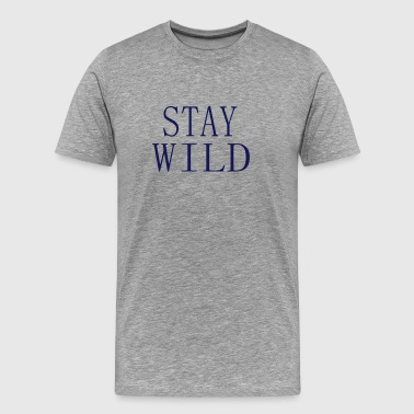 STAY WILD - Men's Premium T-Shirt