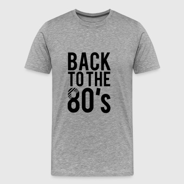 Back to the 80s - Men's Premium T-Shirt