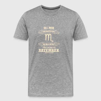 The Best Men Born In November Scopio - Men's Premium T-Shirt