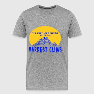 The BEST view after the Hardest Climb ! - Männer Premium T-Shirt