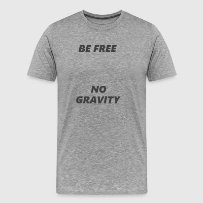 BE FREE NO GRAVITY - T-shirt Premium Homme