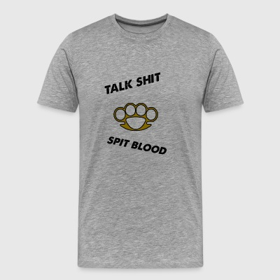talk shit spit blood - Men's Premium T-Shirt