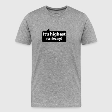 It's highest rainway | german phrases - T-shirt Premium Homme