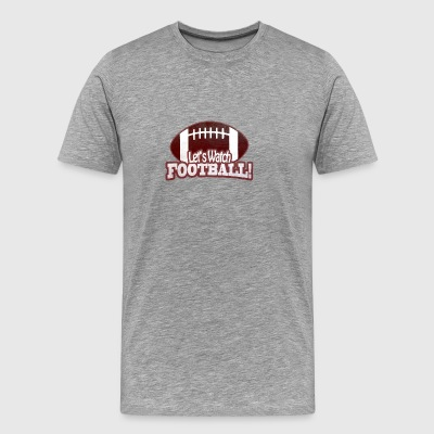 Let's Watch FOOTBALL - Men's Premium T-Shirt
