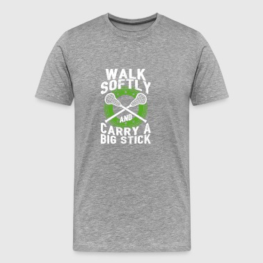 Walk Softly And Carry A Big Stick Gift - Men's Premium T-Shirt