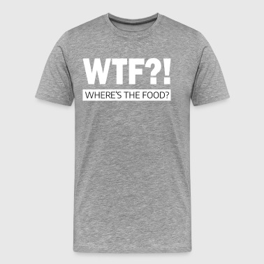 WTF? Where is the food? - Männer Premium T-Shirt