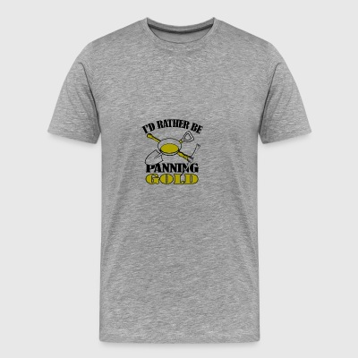id rather be gold panning - Männer Premium T-Shirt