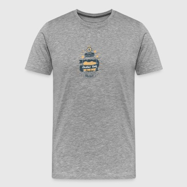 Another Day Another Nickel - Men's Premium T-Shirt