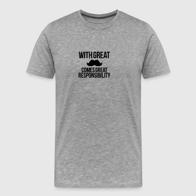 Mustache requires responsibility - Men's Premium T-Shirt