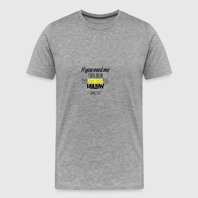 If you need me I will be in Connecticut - Männer Premium T-Shirt