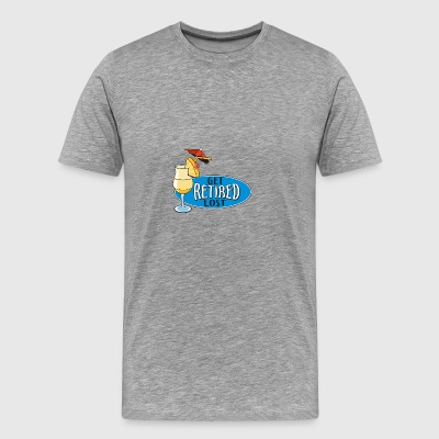 Retired Get Lost! - Men's Premium T-Shirt