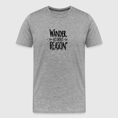 wander without reason - Männer Premium T-Shirt