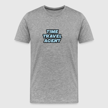 Time Travel Agent - Travel Agent Time - Mannen Premium T-shirt