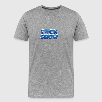 Fuck Snow! - Men's Premium T-Shirt