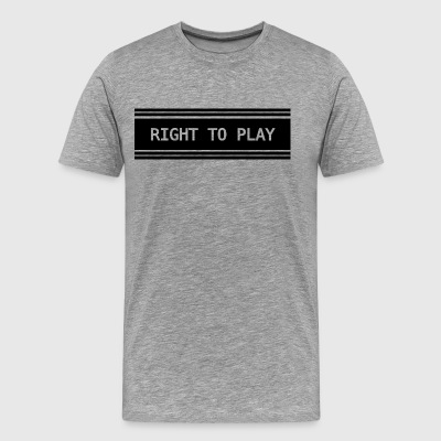 Right to Play - Mannen Premium T-shirt