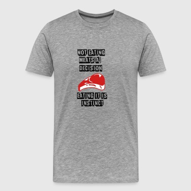 meat eating is an instinct - Men's Premium T-Shirt