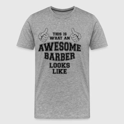This is what an awesome barber looks like.Stylist - Men's Premium T-Shirt