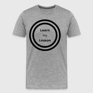 Learn my Lesson - Lyrics - Men's Premium T-Shirt