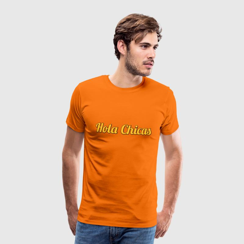 Hola Chicas | Hello Babes | Hallo Girls - Men's Premium T-Shirt