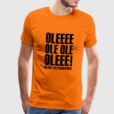 Ole ole, we are the champions 1clr - Mannen Premium T-shirt