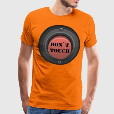 do not touch - Men's Premium T-Shirt