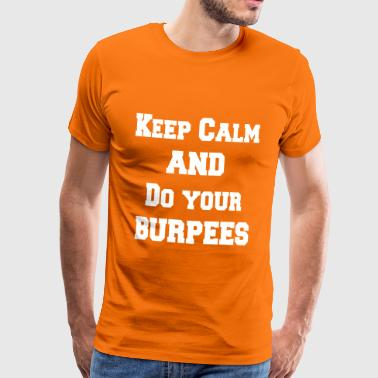 Body Corps Cuerpo Keep calm and do your burpees - Men's Premium T-Shirt