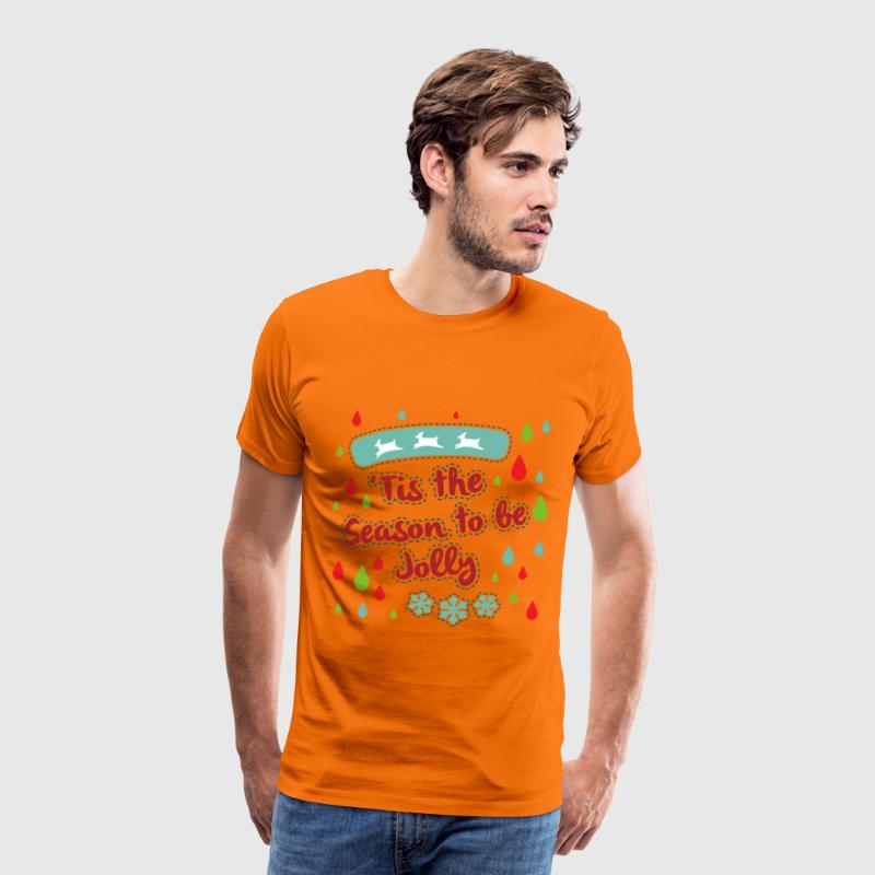 Tis the Season to be Jolly - Men's Premium T-Shirt