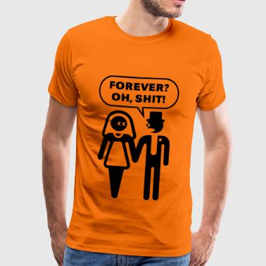 Shit Stag Night Forever? Oh, Shit! (Wedding / Stag Party / 1C) - Men's Premium T-Shirt