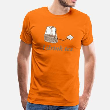 Teetrinker I drink tea - Männer Premium T-Shirt